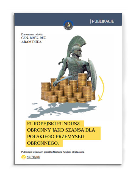 EUROPEAN DEFENSE FUND AS  A CHANCE FOR THE POLISH  DEFENSE INDUSTRY